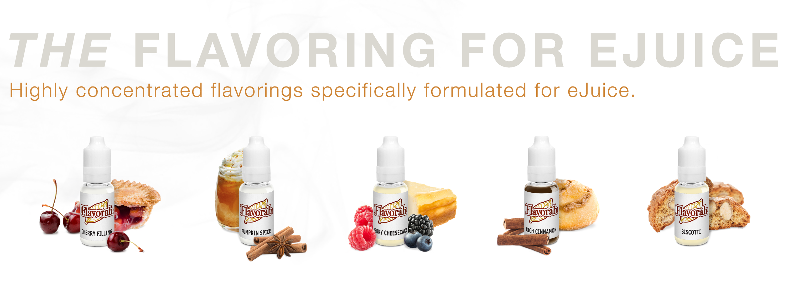 Flavorah - The Flavoring for eJuice - Dessert Flavors - Highly concentrated flavorings specifically formulated for eJuice