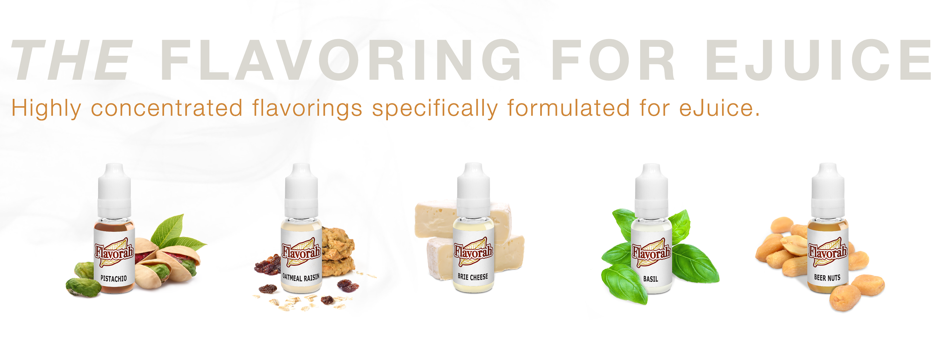 Flavorah - The Flavoring for eJuice - Savory Flavors - Highly concentrated flavorings specifically formulated for eJuice